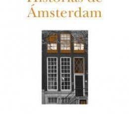 HISTORIAS DE AMSTERDAM / NESCIO (JAN HENDRIK...