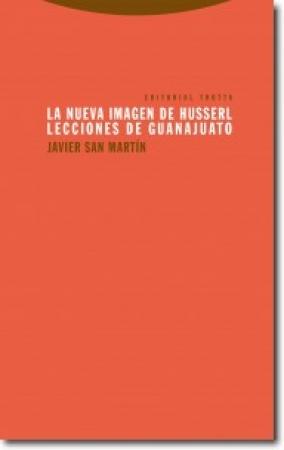 LA NUEVA IMAGEN DE HUSSERL /LECCIONES DE GUANAJUATO /SAN MARTIN, JAVIER