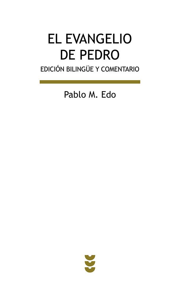 EL EVANGELIO DE PEDRO /151 EDICION BILINGÜE Y COMENTARIO / EDO, PABLO M.