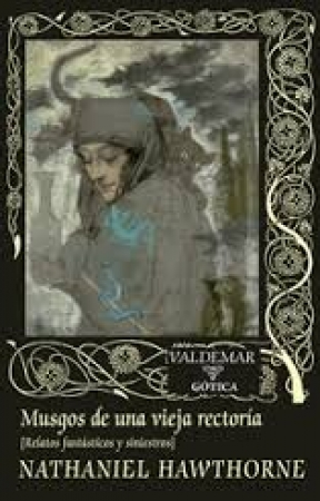 MUSGOS DE UNA VIEJA RECTORIA (2ª EDICION) / HAWTHORNE, NATHANIEL
