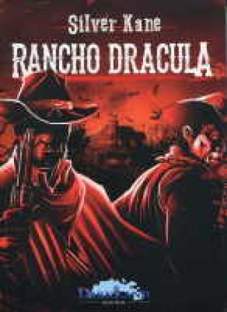 RANCHO DRACULA / KANE, SILVER
