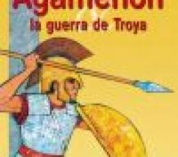 AGAMENON y LA GUERRA DE TROYA /VIVET-REMY,...