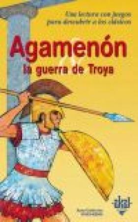 AGAMENON y LA GUERRA DE TROYA /VIVET-REMY, ANNE-CATHERINE
