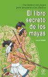 EL LIBRO SECRETO DE LOS MAYAS / JORGE MARTÍNEZ JUÁREZ