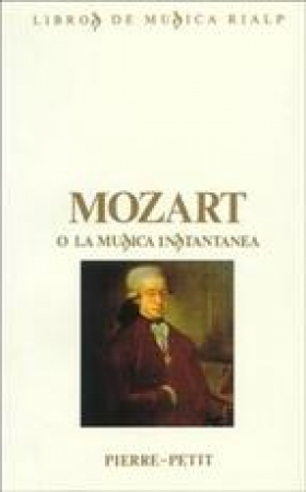 MOZART O LA MUSICA INSTANTANEA / PIERRE PETIT