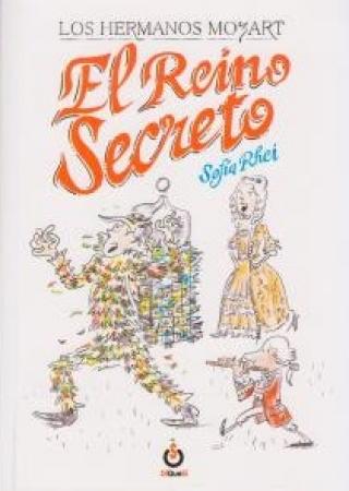 EL REINO SECRETO /LOS HERMANOS MOZART /978-84-941615-8-2