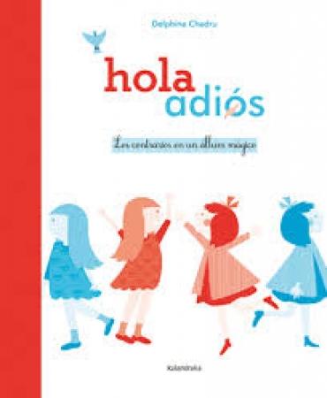 HOLA ADIOS/LOS CONTRARIOS EN UN ALBUM MAGICO / CHEDRU, DELPHINE