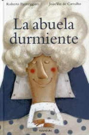LA ABUELA DURMIENTE / PARMEGGIANI, ROBERTO / VAZ DE CARVALHO, JOAO