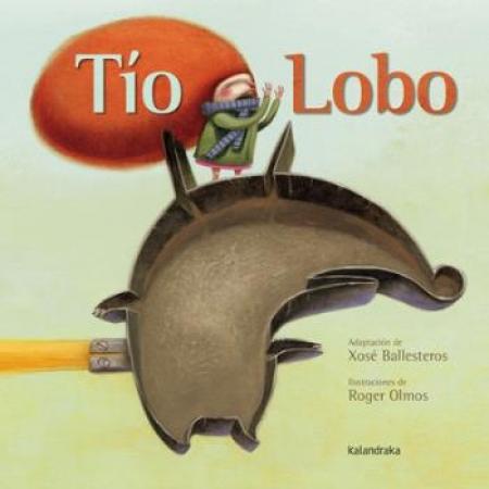 TIO LOBO / BALLESTEROS REY, XOSE ANTONIO OLMOS/  PASTOR, ROGER