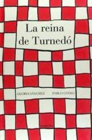 LA REINA DE TURNEDO / OTERO, PABLO / SANCHEZ, GLORIA