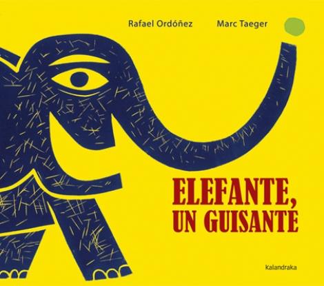 ELEFANTE UN GUISANTE / TAEGER EGGIMANN, MARC / ORDOÑEZ CUADRADO, RAFAEL