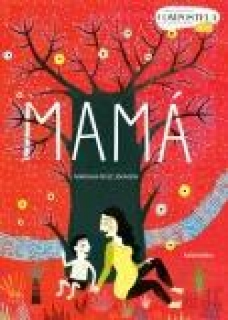 MAMÁ  / RUIZ JOHNSON, MARIANA