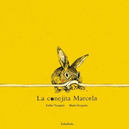 LA CONEJITA MARCELA / TUSQUETS, ESTHER  / HERGUETA, MARIA
