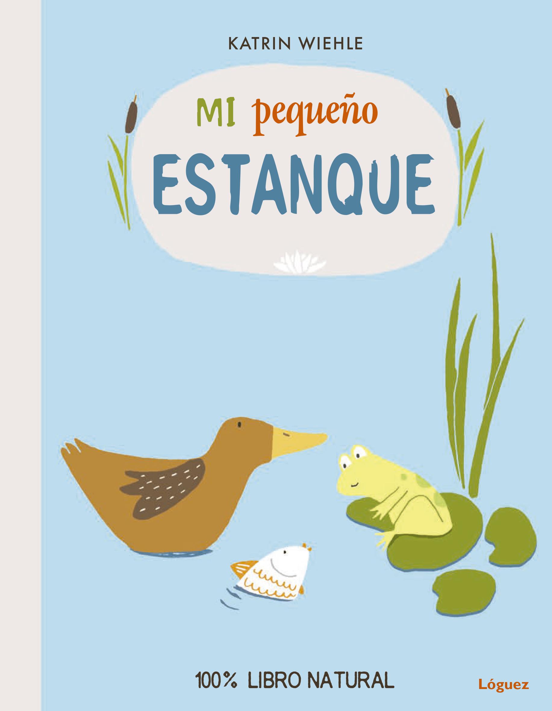 MI PEQUEÑO ESTANQUE / WIEHLE, KATRIN