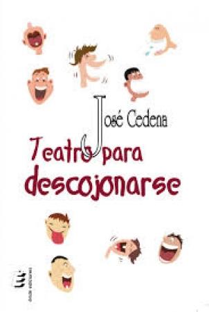 TEATRO PARA DESCOJONARSE / CEDENA SANCHEZ-CABEZUDO, JOSE