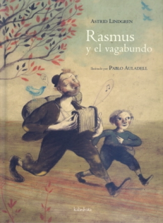 RASMUS Y EL VAGABUNDO / LINDGREN, ASTRID / AULADELL, PABLO