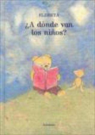 ¿A DÓNDE VAN LOS NIÑOS? / ELZBIETA