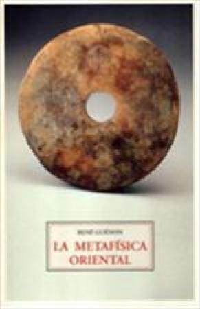 LA METAFÍSICA ORIENTAL / GUENON, RENE