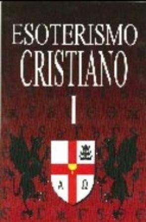 ESOTERISMO CRISTIANO I LOS TEMPLARIOS,DANTE,EL GRIAL,SAN BERNARDO / GUENON, RENE