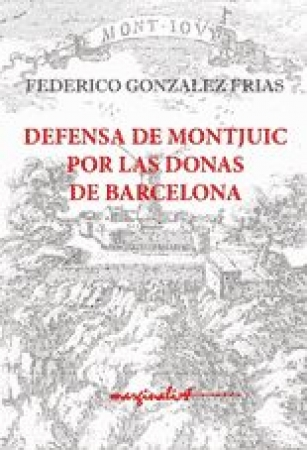 DEFENSA DE MONTJUIC POR LAS DONAS DE BARCELONA / FEDERICO GONZÁLEZ FRÍAS