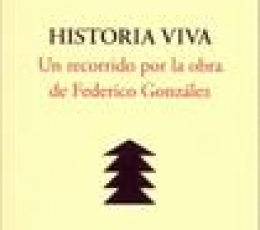 HISTORIA VIVA/UN RECORRIDO POR LA OBRA DE FEDERICO...
