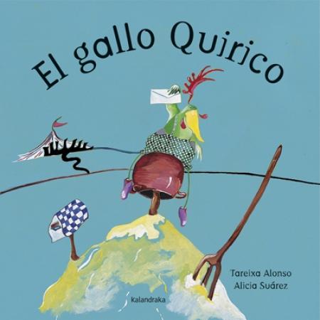 EL GALLO QUIRICO / ALONSO GARCIA, TERESA / SUAREZ OTERO, ALICIA