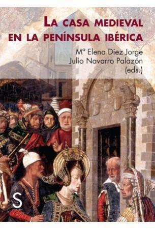 La casa medieval en la península ibérica / María Elena Díez Jorge