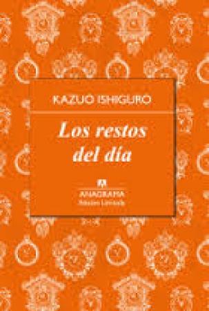 LOS RESTOS DEL DÍA / ISHIGURO, KAZUO