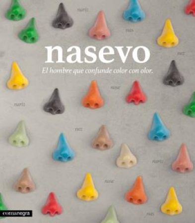 NASEVO. El hombre que confunde color con olor / Ernesto Ventós