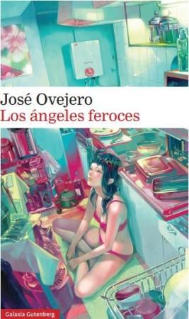 LOS ÁNGELES SALVAJES / JOSÉ OVEJERO