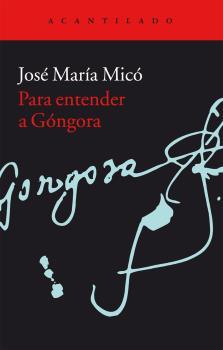 PARA ENTENDER A GONGORA / MICO, JOSE MARIA