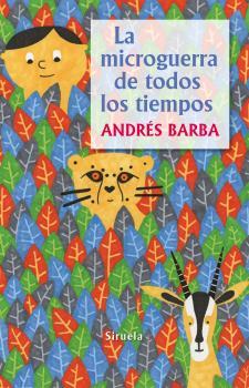 LA MICROGUERRA DE TODOS LOS TIEMPOS / BARBA, ANDRES