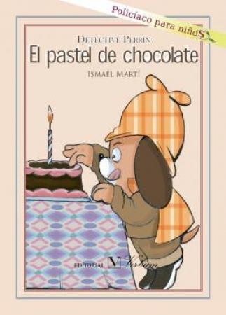 EL PASTEL DE CHOCOLATE/DETECTIVE PERRINC/MARTI, ISMAEL