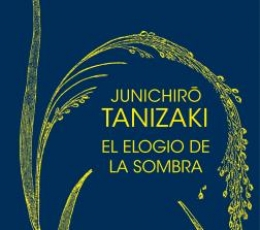 EL ELOGIO DE LA SOMBRA / TANIZAKI, JUNICHIRO