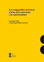 LAS VANGUARDIAS ARTISTICAS A LA LUZ DEL ESOTERISMO Y LA ESPIRITUALIDAD / CIRLOT, LOURDES MANONELLES, LAIA