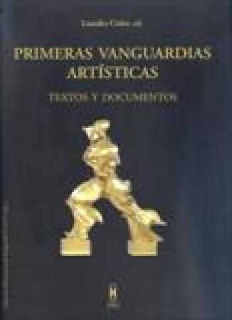PRIMERAS VANGUARDIAS ARTISTICAS/TEXTOS Y DOCUMENTOS / LOURDES CIRLOT