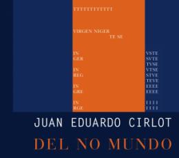 DEL NO MUNDO POESIA (1961-1973) / CIRLOT, JUAN...