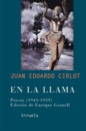EN LA LLAMA POESIA (1943-1959) / JUAN EDUARDO CIRLOT
