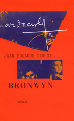 BRONWYN  / CIRLOT, JUAN EDUARDO