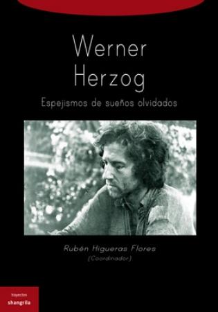 WERNER HERZOG/ESPEJISMOS DE SUEÑOS OLVIDADOS / HIGUERAS FLORES, RUBEN