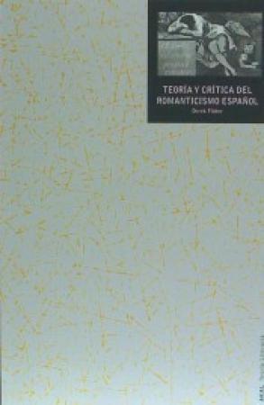 TEORIA Y CRITICA DEL ROMANTICISMO ESPAÑOL (2ª EDICION) / FLITTER, DEREK