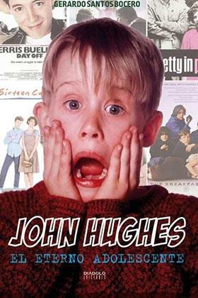 JOHN HUGHES/EL ETERNO ADOLESCENTE / SANTOS BOCERO, GERARDO