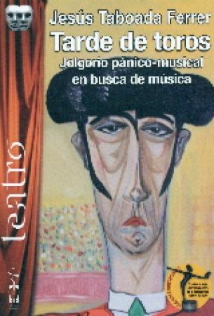 TARDE DE TOROS JOLGORIO PANICO-MUSICAL EN BUSCA DE MUSICA / TABOADA FERRER, JESUS