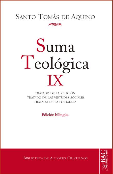 """SUMA TEOLOGICA IX """"BILINGÜE"""" TRATADO DE LA RELIGION/TRATADO DE LAS VIRTUDES SOCIALES/TRATADO DE LA FORTALEZA / SANTO TOMAS DE AQUINO"""