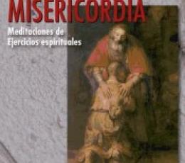 ENTRAÑAS DE MISERICORDIA/MEDITACIONES DE...