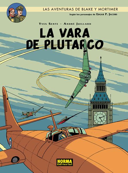 LA VARA DE PLUTARCO / BLAKE&MORTIMER /SENTE, YVES / JUILLARD, ANDRE