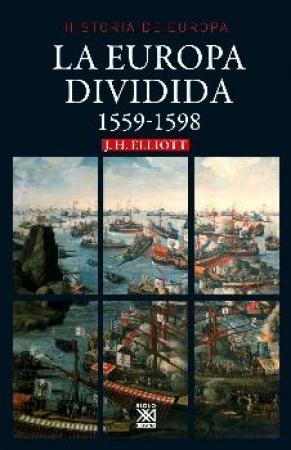 LA  Novedad   Añadir EUROPA DIVIDIDA 1559-1598/HISTORIA DE EUROPA / ELLIOT, JOHN H.