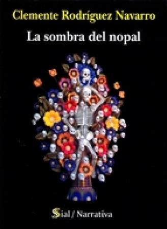LA SOMBRA DEL NOPAL / RODRIGUEZ NAVARRO, CLEMENTE