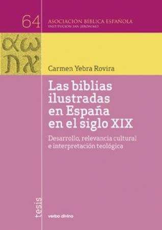 LAS BIBLIAS ILUSTRADAS EN ESPAÑA EN EL SIGLO XIX / YEBRA ROVIRA, CARMEN