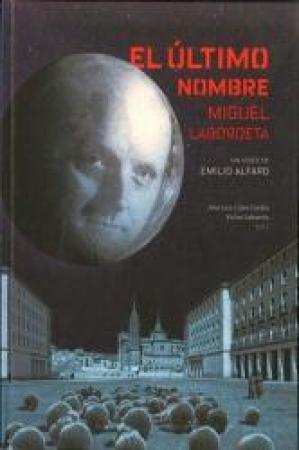 EL ULTIMO NOMBRE+DVD / LAHUERTA, VICTOR /LABORDETA SUBIAS, MIGUEL/ ALFARO, EMILIO /CALVO CARILLA, JOSE LUIS